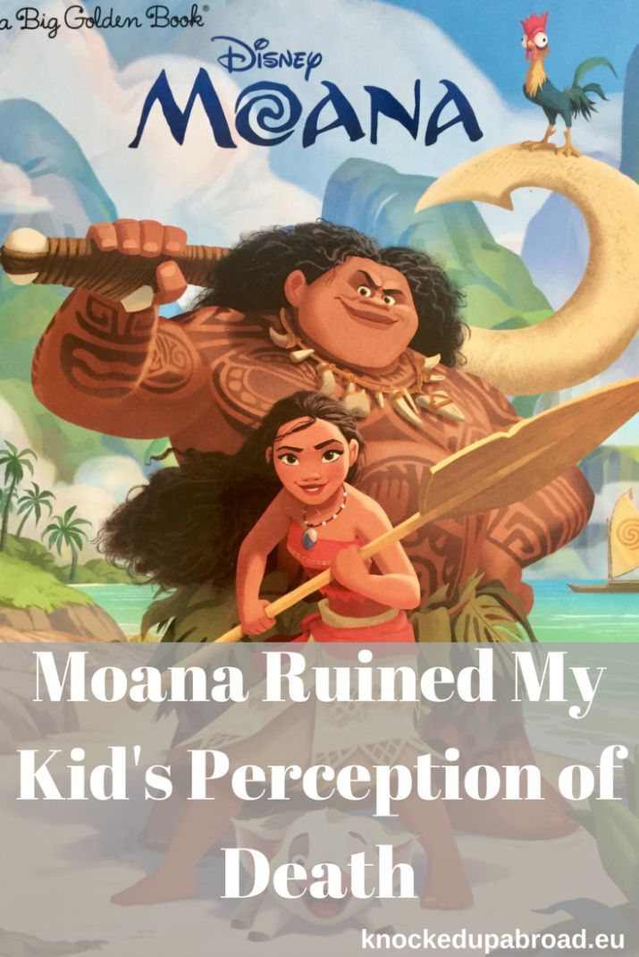 Moana Ruined My Kid's Perception of Death - Knocked Up Abroad