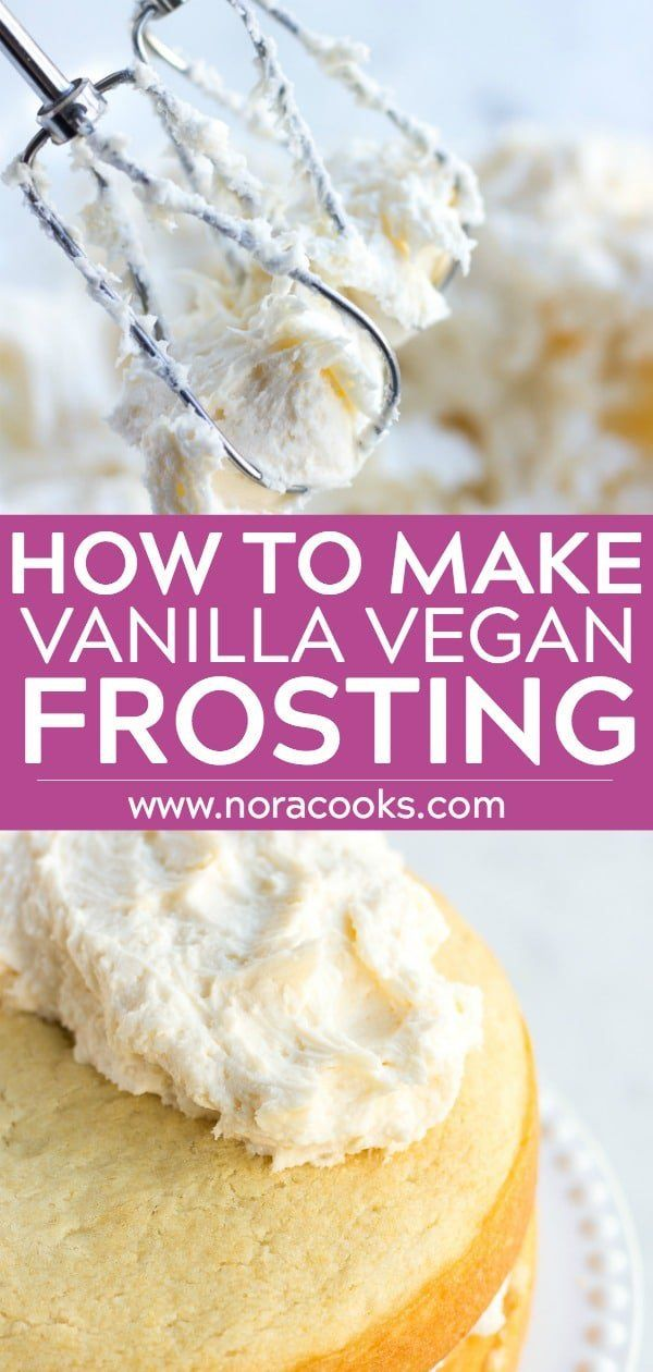 How To Make The Perfect Vanilla Vegan Frosting Vegan Dairyfree Vegan Frosting Vegan Frosting Recipe Vegan Buttercream