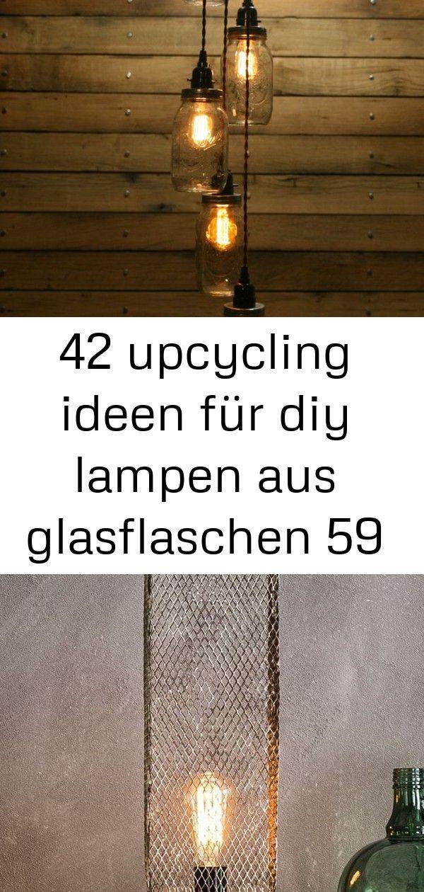 42 Upcycling Ideen Fur Diy Lampen Aus Glasflaschen 59 Diy Lampen Lampen Glasflaschen