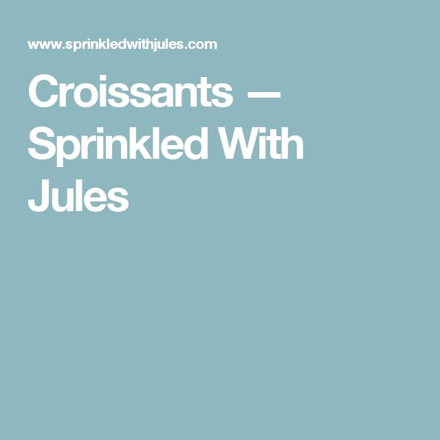 Croissants — Sprinkled With Jules