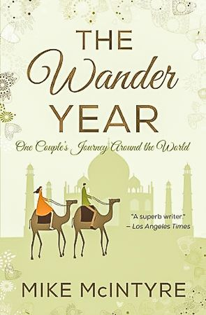 The Wander Year by Mike McIntyre, a must read travel book