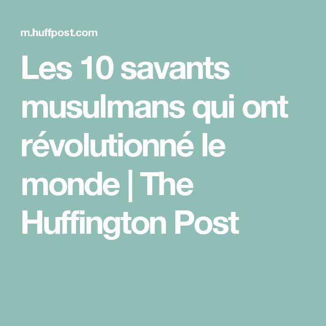 Les 10 savants musulmans qui ont révolutionné le monde | The Huffington Post