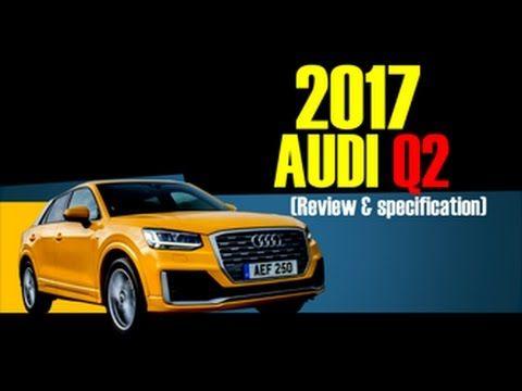 2017 Audi Q2 Transmission, Interior and Exterior Explanation