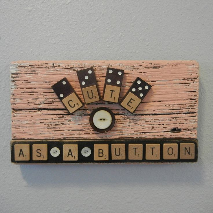 Cute as a button Sign on reclaimed wood with scrabble tiles, vintage dominoes and old buttons