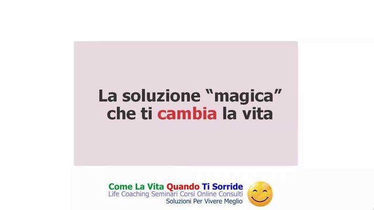 """La soluzione """"magica"""" che ti cambia la vita"""