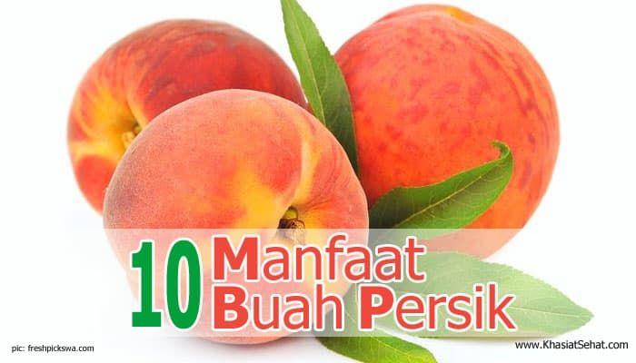 Selain memiliki rasa yang lezat, buah persik juga kaya akan nutrisi yang membuatnya menjadi bermanfaat.. Berikut 10 manfaat buah persik untuk kesehatan..