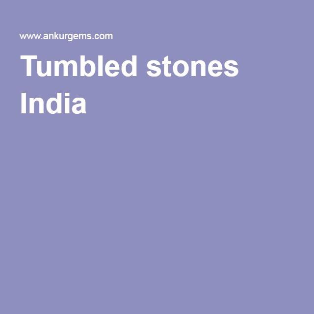 Tumbled stones India