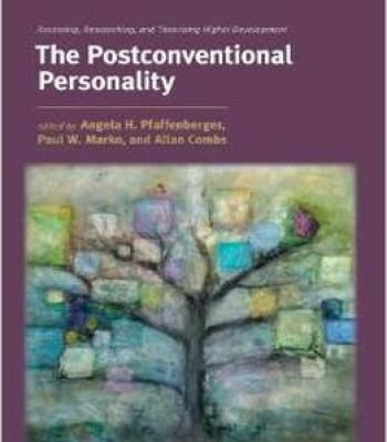 The Postconventional Personality – Assessing Researching And Theorizing Higher Development By Angela H. Pfaffenberger PDF