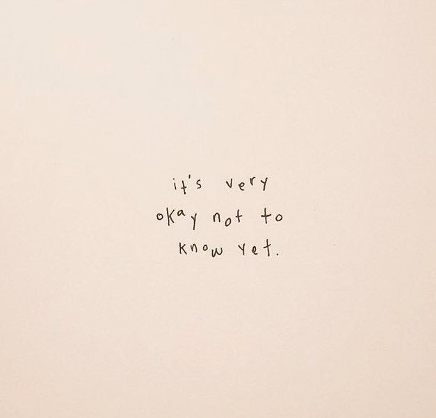 Es ist in Ordnung, es noch nicht zu wissen