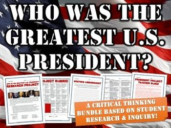 Presidents Day - Who was the greatest US President? (Critical Thinking Project) - This Presidents Day 9 page resource includes a research project for the Presidents of the United States. The resource requires students to complete research on a chosen President in relation to his history and significance and then to create a display to show their research. It centers on the question: Who is the greatest US President?