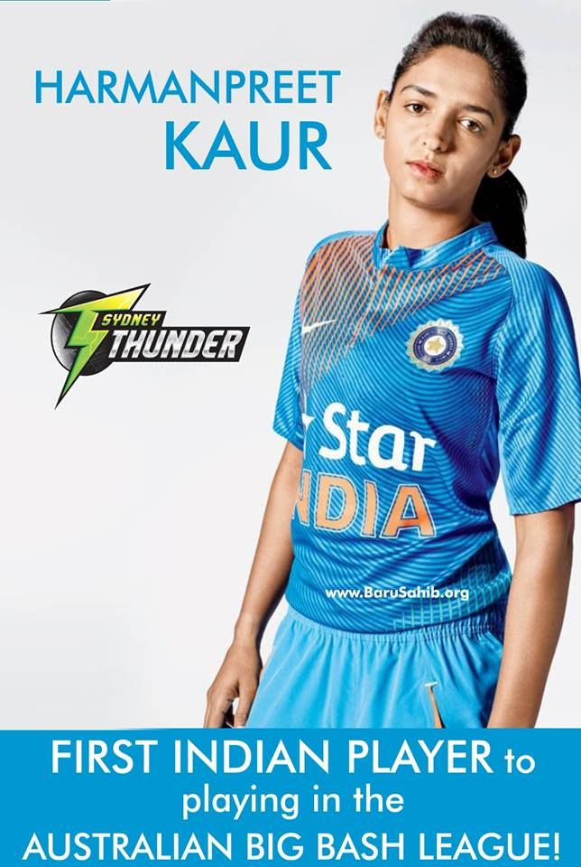 Harmanpreet Kaur -First Indian player to playing in the Australian Big Bash League!  Ending months of speculation, Women's Big Bash League champions Sydney Thunder have confirmed that they have sealed a deal with India vice-captain Harmanpreet Kaur for the second season of the Australian TwentyT20 tournament.  Read More http://barusahib.org/general/harmanpreet-kaur-first-indian-player-to-playing-in-the-australian-big-bash-league/  Share & Spread her great achievement!