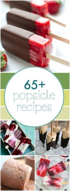 65+ Popsicles- Well, this covers that search. I can make these all Summer long!
