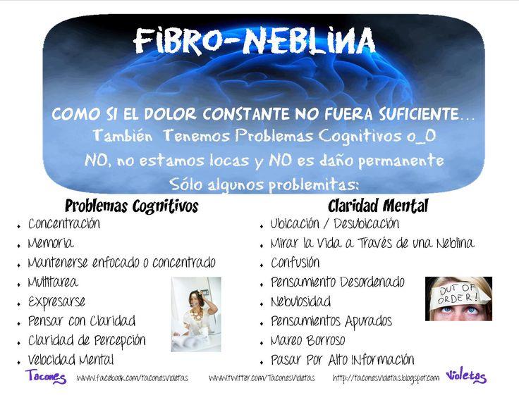 La fibro-niebla o fibro-neblina afecta nuestra capacidad cognitiva. Fibromialgia Tacones Violetas - Vivir con Fibromialgia Sígueme: Facebook: www.facebook.com/TaconesVioletas  Twitter:  www.twitter.com/TaconesVioletas Pinterest: www.pinterest.com/taconesvioletas
