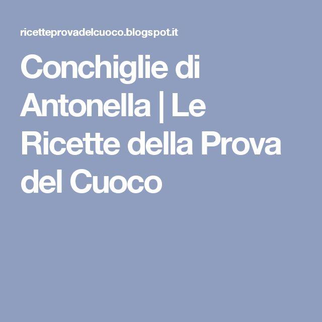 Conchiglie di Antonella | Le Ricette della Prova del Cuoco