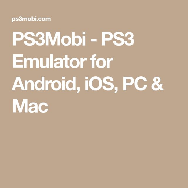 PS3Mobi - PS3 Emulator for Android, iOS, PC & Mac