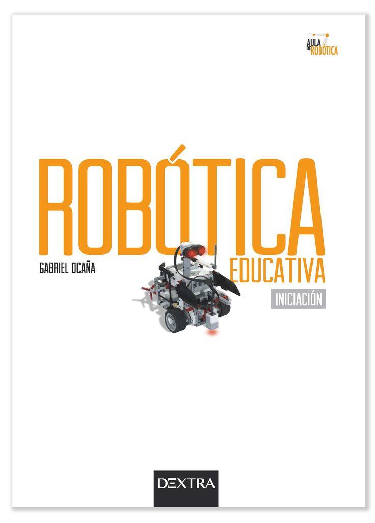 Robótica educativa: iniciación / Gabriel Ocaña. Dextra, 2015