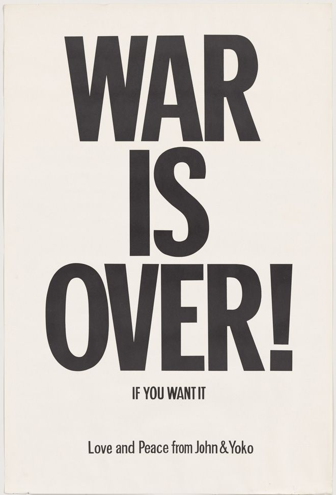 Yoko Ono and John Lennon. WAR IS OVER! if you want it. 1969. The Museum of Modern Art, New York. The Gilbert and Lila Silverman Fluxus Collection Gift, 2008. © Yoko Ono 2014