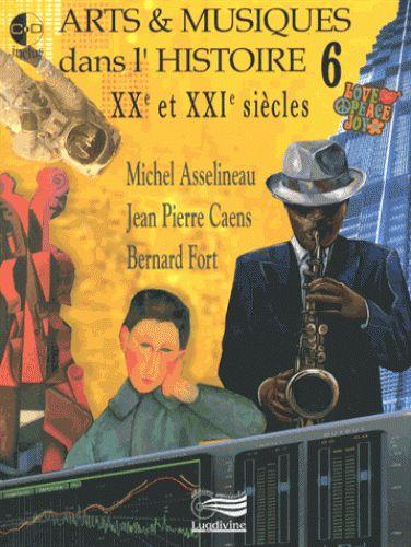 Arts & musiques dans l'histoire. Tome 6, XXe et XXIe siècles  avec 3 CD audio  http://cataloguescd.univ-poitiers.fr/masc/Integration/EXPLOITATION/statique/recherchesimple.asp?id=172674638