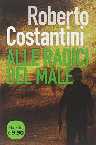 Amazon.it: Alle radici del male - Roberto Costantini - Libri