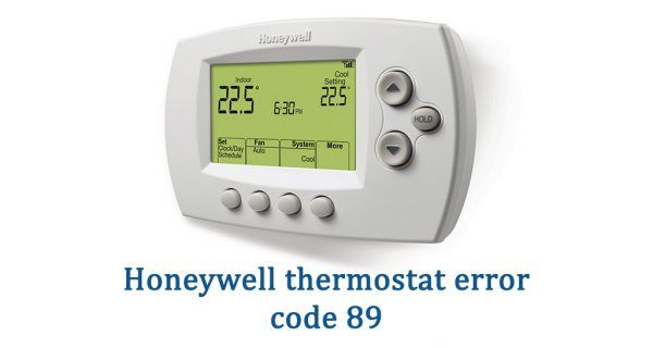 Honeywell Thermostat Error Code 89 The 89 Error Code Stands For