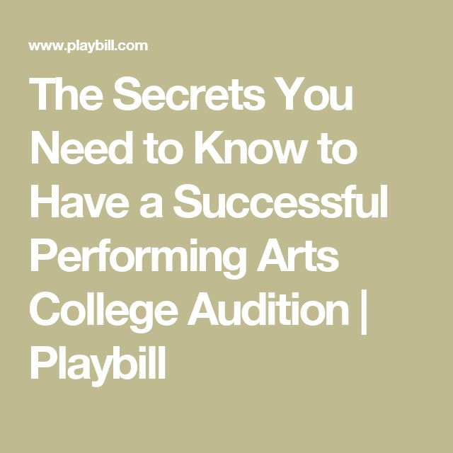 The Secrets You Need to Know to Have a Successful Performing Arts College Audition | Playbill