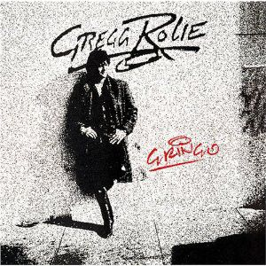 Gregg Rolie - Gringo