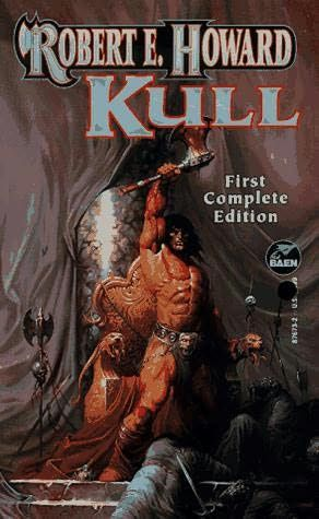 """People always talk about Conan the Barbarian, but King Kull was the original badass barbarian.  All the barbaric rage of Conan, except with an introspective and philosophical mind.  """"By this axe I rule"""""""