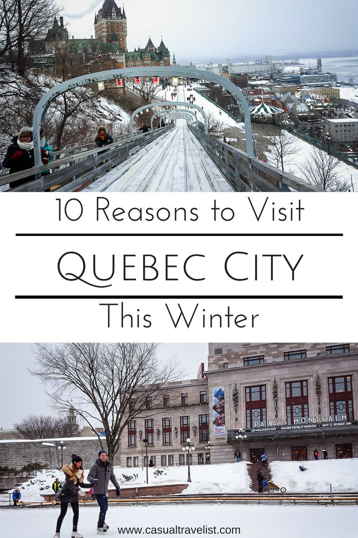 10 Reasons You Should Travel to Quebec City This Winter www.casualtravelist.com