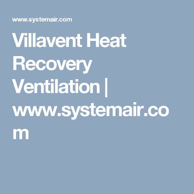Villavent Heat Recovery Ventilation | www.systemair.com