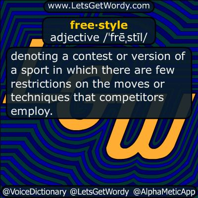 freestyle 02/19/2018 GFX Definition of the Day  free·style adjective /ˈfrēˌstīl/ denoting a #contest or #version of a #sport in which there are #few #restrictions on the moves or #techniques that #competitors #employ #LetsGetWordy #dailyGFXdef #freestyle