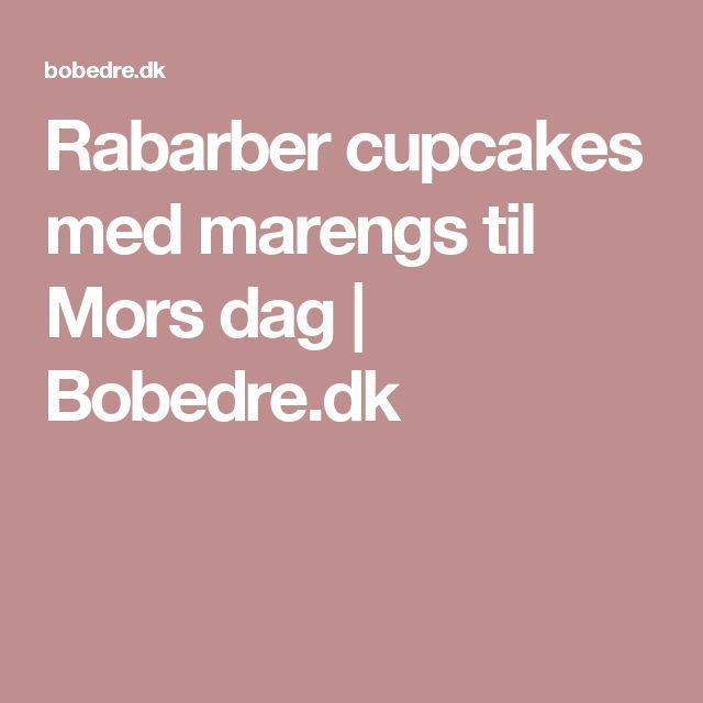 Rabarber cupcakes med marengs til Mors dag   Bobedre.dk