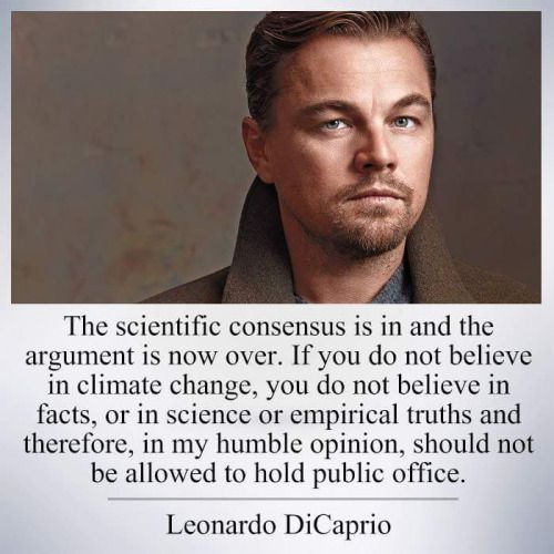Leonardo DiCaprio.  I live in an area that used to have yearly ice fishing. The industry died here years ago because the ice doesn't freeze to the 18in depth needed anymore. We are destroying out planet and need to make MANY changes ASAP.