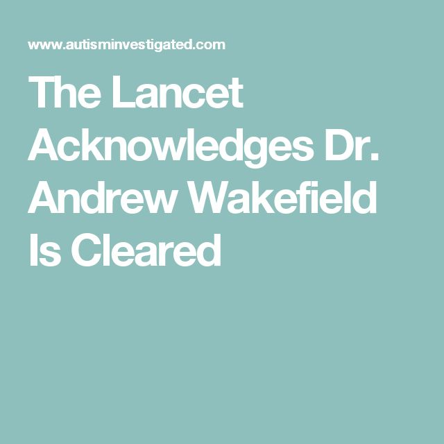 The Lancet Acknowledges Dr. Andrew Wakefield Is Cleared