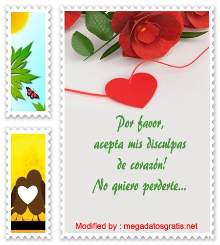 las mejores frases con tarjetas para pedir perdòn a mi esposo,mensajes para pedir perdòn a mi amigo: http://www.megadatosgratis.com/disculpas-a-una-persona-amada/
