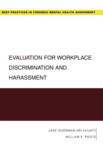 Evaluation for Workplace Discrimination and Harassment (Best Practices for Forensic Mental Health Assessments)