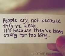 Don't mistake my tears for my tears making me weak