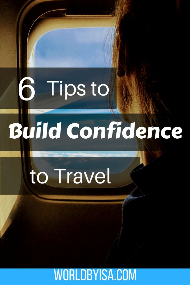 6 Tips To Build Confidence To Travel - World By Isa