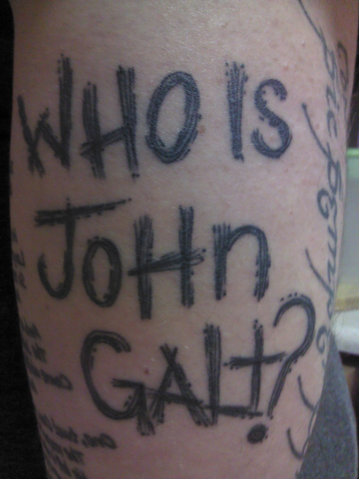 Who is John Galt? Tattoo by Czer at Blue Jay Tattoo in Rio ...