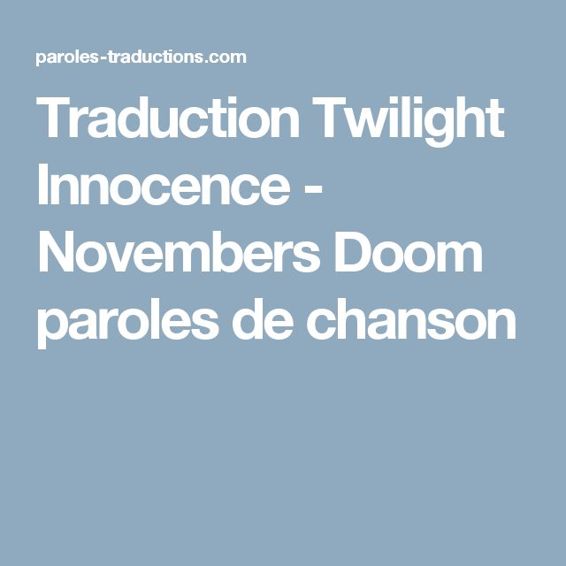Traduction Twilight Innocence - Novembers Doom paroles de chanson