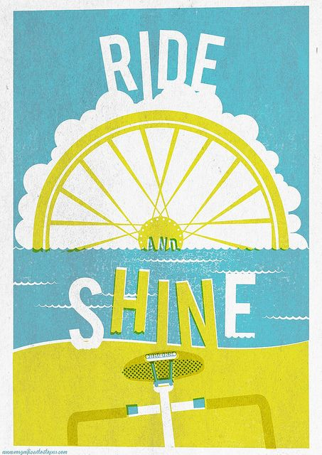 Ride and shine ! / Allez à bicyclette et brillez !