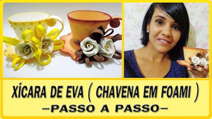 XÍCARA DE EVA (CHAVENA EM FOAMI) -  PASSO A PASSO