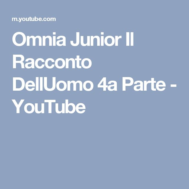Omnia Junior   Il Racconto DellUomo 4a Parte - YouTube