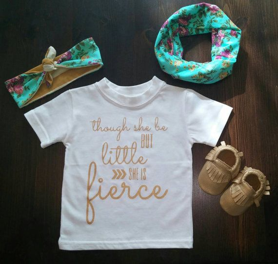 Though She Be But Little She Is Fierce ♥ HANDMADE ♥ This LISTING is for the T-SHIRT ONLY - 100% Cotton. Machine washable, and dryer friendly.