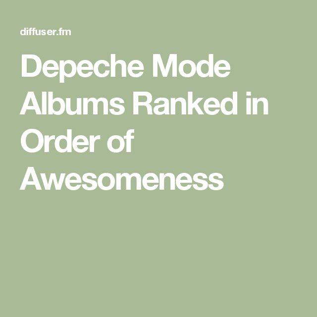 Depeche Mode Albums Ranked in Order of Awesomeness