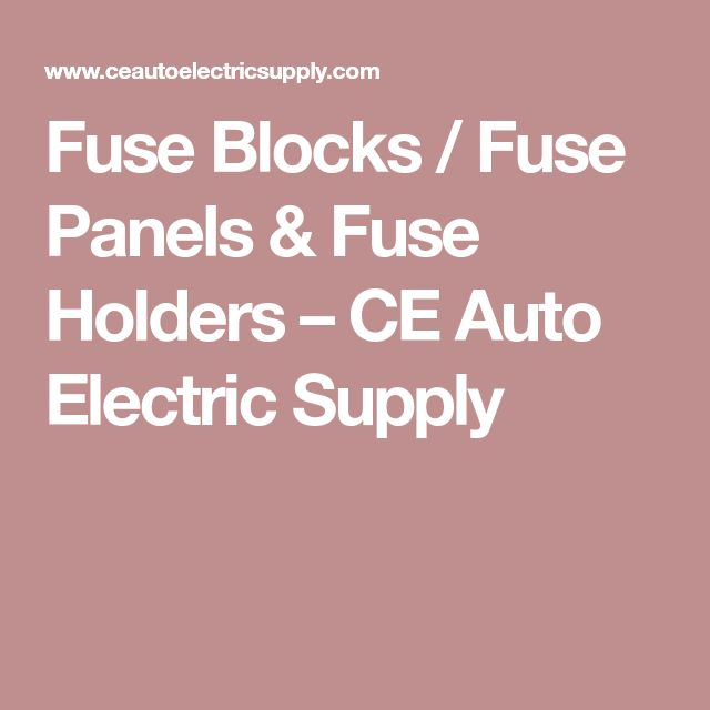 Fuse Blocks / Fuse Panels & Fuse Holders – CE Auto Electric Supply
