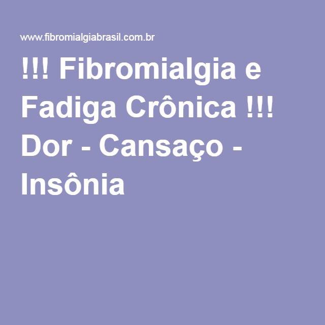 !!! Fibromialgia e Fadiga Crônica !!! Dor - Cansaço - Insônia