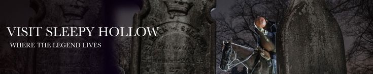 "Visit Sleepy Hollow NY ""where the legend lives"""