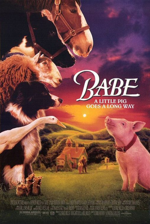 BABE (1995): Babe, a pig raised by sheepdogs, learns to herd sheep with a little help from Farmer Hoggett.  Every adult who watches this movie loves it. Hard to get them to watch. Just do it.