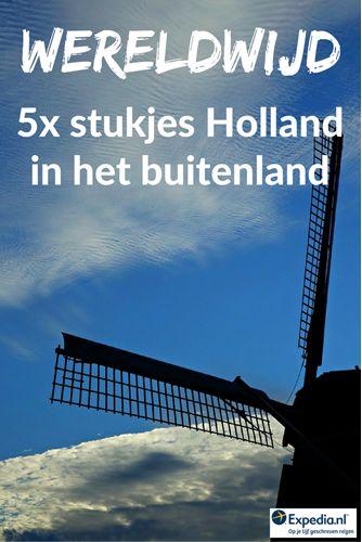 5x de leukste stukjes Holland in het buitenland || Expedia Insider Tips
