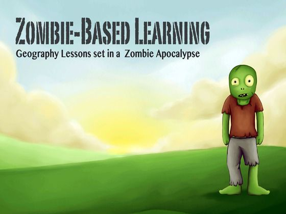 "A Kickstarter Project: Zombie-Based Learning: Geography taught in Zombie Apocalypse - ""This project is to design a full middle school geography curriculum taught in the context of a Zombie Apocalypse. This project is part text book, part teaching plans, part role playing simulation"""